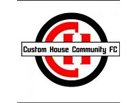 PLAYERS NEEDED! Custom House Community FC