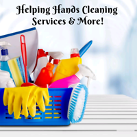Helping Hands Cleaning Services & More!