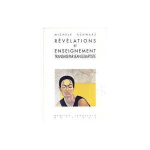 """RÉVÉLATIONS et ENSEIGNEMENT TRANSMIS par JEAN le BAPTISTE de Michèle SCHWARZ 19 - France - La découverte d'improbables vieilleries Consulter nos évaluations Ajouter cette boutique mes favoris AFFICHES LIVRES PARTITIONS MUSICALES PHOTOS & CARTES POSTALES Trs bel ouvrage d'éducation spirituelle... """"RÉVÉLATIONS et ENSEIGNEMENT TRANSM - France"""