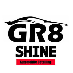 GR8 Shine High Quality Detailing- Best Prices In Town!