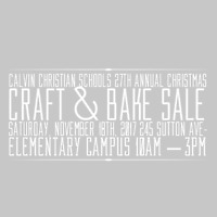 Calvin Christian Schools 27th Annual Christmas Craft & Bake Sale