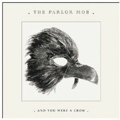 The Parlor Mob - & You Were A Crow 18