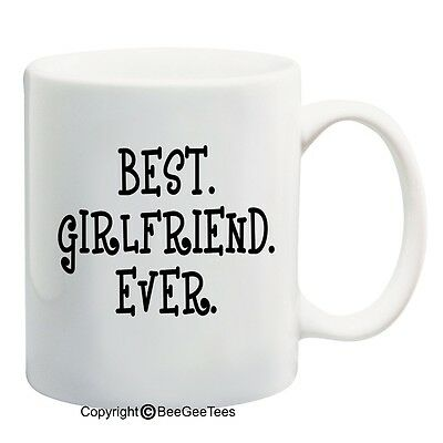 Best Girlfriend Ever Coffee Mug Valentines Day Gift Funny Cup by BeeGeeTees