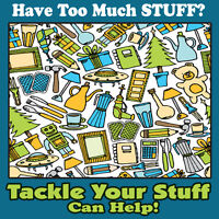 Tackle Your Stuff – We De-clutter, Organize, Donate your STUFF