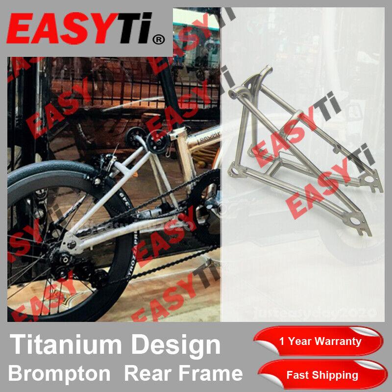 EasyTi Ti/Titanium Rear Triangle/Frame for Brompton Folding Bike ...