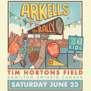 Arkells The Rally - 2 GA Floor Tickets ($175 for the pair)