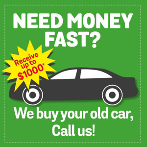 We Pay Cash For Your Old Car!! Scrap it Now !!