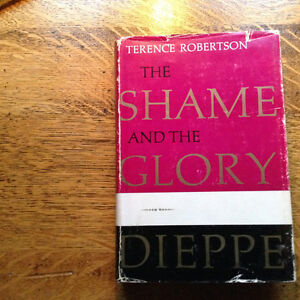 Dieppe The Shame and the Glory by Terence Robertson