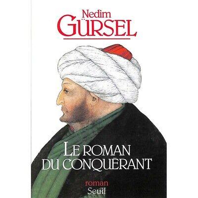 Gürsel (Nedim) - Le Roman du conquérant.