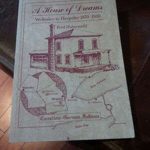 A House of Dreams, Wellesley to Hespeler 1870-1910