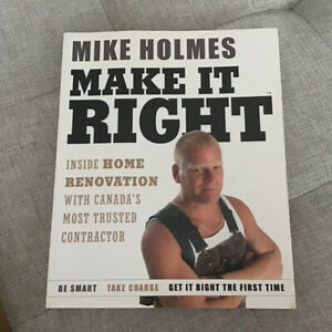 Mike Holmes Make It Right Home Renovation Book