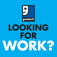 Looking for work?  Goodwill can help.