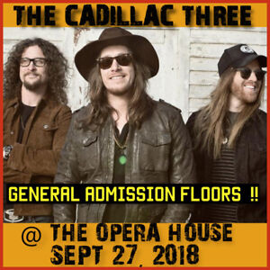 THE CADILLAC THREE @ OPERA HOUSE – GENERAL ADMISSION FLOORS!!