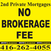 NO BROKERAGE FEE !! on 2nd Private Mortgages up to $40,000.*