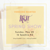 Vendors Wanted : Spring MRKT (The Annex) - Early Bird Discount