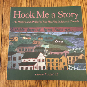 Hook Me a Story : The History and Method of Rug Hooking in ...