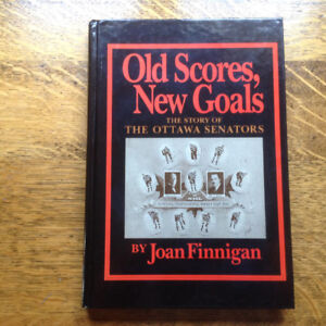 Old Scores New Goals The Story of the Ottawa Senators
