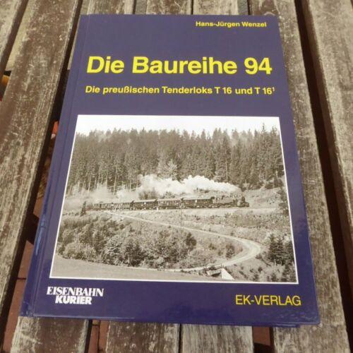 EK-Verlag Die Baureihe 94 Die preußischen Tenderloks T16 und T16.1,H.J. Wenzel