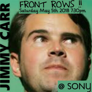JIMMY CARR @ SONY–INCREDIBLE FRONT ROW FLOOR TICKETS!!! & MORE