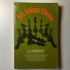 BOOK - ALL ABOUT CHESS by I.A. Horowitz