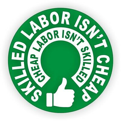 Skilled Labor Isnt Cheap Hard Hat Sticker Funny Helmet Decal Union Laborer