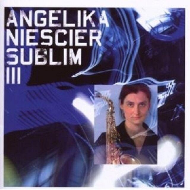 ANGELIKA NIESCIER - SUBLIM III  CD NEU