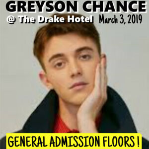GREYSON CHANCE @THE DRAKE HOTEL-GENERAL ADMISSION FLOOR TICKETS!
