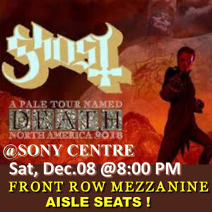 GHOST @ SONY CENTRE-AMAZING FRONT ROW MEZZANINE TICKETS & MORE!!