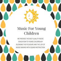 Music For Young Children! ***SUMMER MUSIC CAMP***