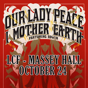 Our Lady Peace - I Mother Earth, Oct 24 - Massey Hall LCF FLOOR