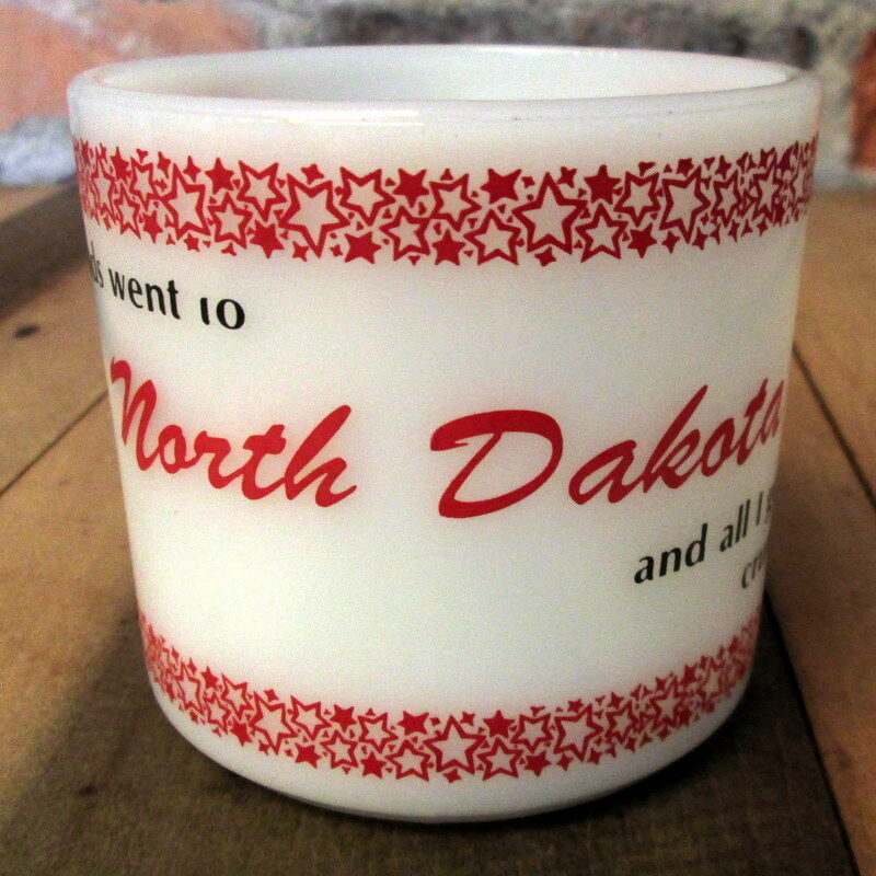 Vintage Fire King Milk Glass Cup - My Friends Went to North Dakota I Got A Mug