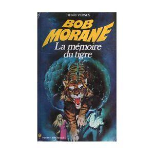 LA MÉMOIRE DU TIGRE BOB MORANE COMME NEUF TAXES INCLUSES