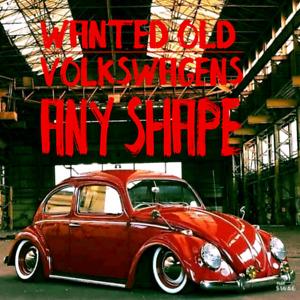 Wanted Old Volkswagens Any Shape BUS VAN BEETLE TYPE3 KOMBI BAY