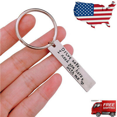 Drive Safe I Need You Here with Me Keychain Personalized Stainless Steel Keyring - Keychain Personalized