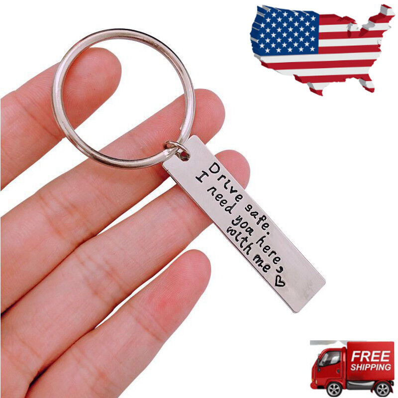 Drive Safe I Need You Here with Me Keychain Personalized