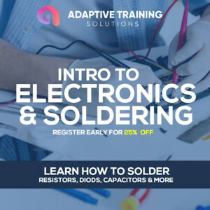 INTRO TO ELECTRONICS AND SOLDERING - - 1 DAY WORKSHOP