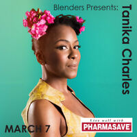 Blenders Presents Tanika Charles