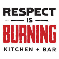 THE ALL-NEW RESPECT IS BURNING KITCHEN & BAR IS HIRING!