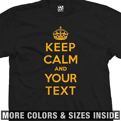 Custom Keep Calm T Shirt   Personalized Meme And Carry On   All Sizes   Colors