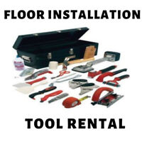 FLOORING INSTALLATION & TOOL RENTAL - GOOD RATES