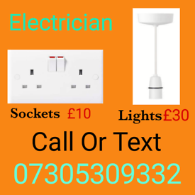 Electrician Sockets £10 Lighting From £30 Call or Text 07305309332