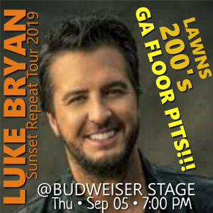 LUKE BRYAN @BUDWEISER STAGE- GA FLOOR PIT TICKETS, 200s, LAWNS!