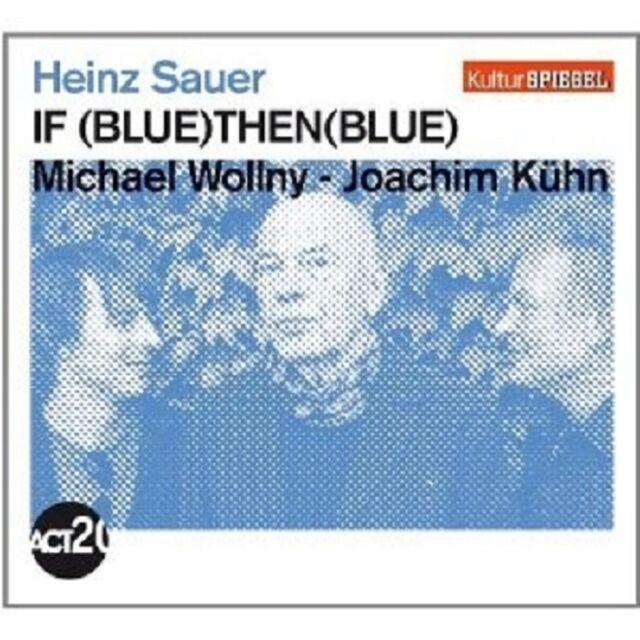 "SAUER/WOLLNY/KÜHN ""IF BLUE THEN BLUE (KULTURSPIEGEL-EDITION)""  CD NEU"