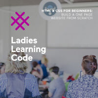 WORKSHOP! Ladies Learning Code: HTML & CSS
