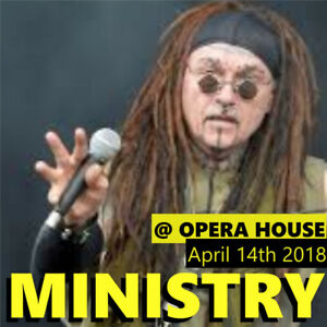 MINISTRY @ OPERA HOUSE – GENERAL ADMISSSION FLOORS!!