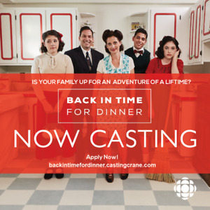 CBC's Back In Time For Dinner Season 2 Now Casting!