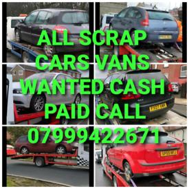 SCRAP CARS VANS WANTED CASH PAID.