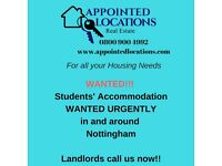 Students' Accommodation Wanted Urgently in the Nottingham area.