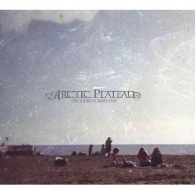 ARCTIC PLATEAU - ON A SAD SUNNY DAY  CD NEU