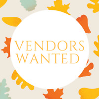 WE WANT YOU!!!! Vendors wanted!